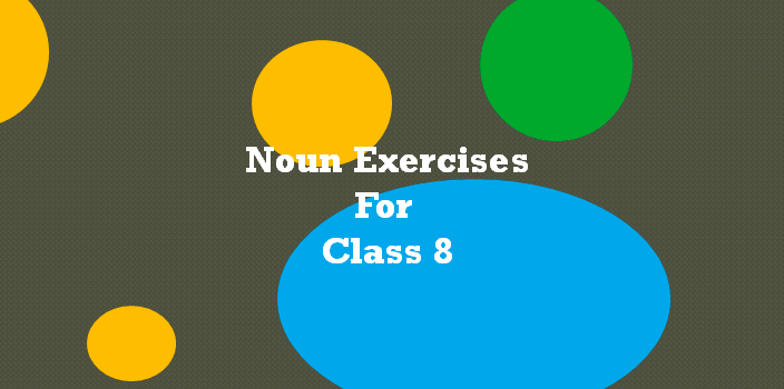 Noun Exercises for Class 8 with Answers, www.simplifyconcept.com